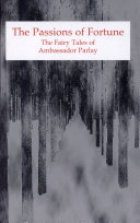 The Passions of Fortune, The Fairy Tales of Ambassador Parlay