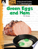 Green Eggs and Ham  An Instructional Guide for Literature Book PDF