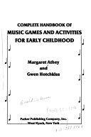 Complete Handbook of Music Games and Activities for Early Childhood