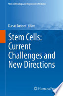 Stem Cells  Current Challenges and New Directions