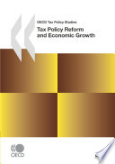OECD Tax Policy Studies Tax Policy Reform and Economic Growth