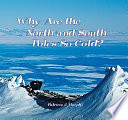 Why Are the North and South Poles So Cold? Read Online