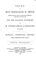 Trial of Miss Madeleine H  Smith  Before the High Court of Justiciary  Edinburgh  June 30th to July 9th  1857