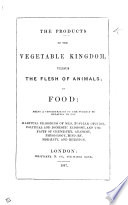 The Products of the Vegetable Kingdom Versus the Flesh of Animals as Food  Pt  1