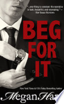 Beg For It