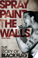 Spray Paint The Walls The Story Of Black Flag PDF