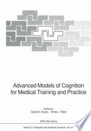 Advanced Models of Cognition for Medical Training and Practice