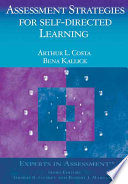 """Assessment Strategies for Self-Directed Learning"" by Arthur L. Costa, Bena Kallick"