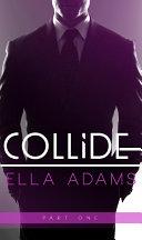 COLLIDE #1 - New Adult Alpha Billionaire Romance Series Pdf/ePub eBook