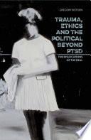 Trauma Ethics And The Political Beyond Ptsd