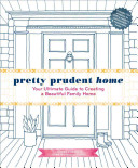 Pretty Prudent Home:Your Ultimate Guide to Creating a Beautiful F