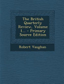 The British Quarterly Review Volume 1 Primary Source Edition