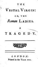 The Vestal Virgin, Or, The Roman Ladies
