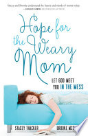 Hope for the Weary Mom Book