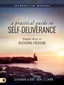 A Practical Guide to Self Deliverance