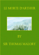 Le Morte D'Arthur (Illustrated)