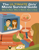 The Ultimate Girls  Movie Survival Guide