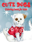 Cute Dogs Coloring Book For Kids