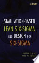 Simulation based Lean Six Sigma and Design for Six Sigma