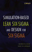 Simulation based Lean Six Sigma and Design for Six Sigma