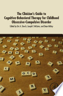 The Clinician s Guide to Cognitive Behavioral Therapy for Childhood Obsessive Compulsive Disorder