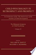 Child Psychology in Retrospect and Prospect