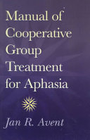 Manual of Cooperative Group Treatment for Aphasia