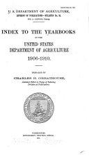 Index to the Yearbooks of the United States Department of Agriculture  1906 1910