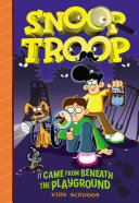 Snoop Troop: It Came from Beneath the Playground