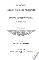 Annotated Code of Criminal Procedure and Penal Code of the State of New York, as Amended, 1882-6