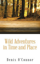 Wild Adventures in Time and Place