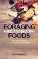 Foraging Wild and Healing Foods