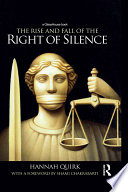 The Rise and Fall of the Right of Silence Book