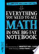 """Everything You Need to Ace Math in One Big Fat Notebook: The Complete Middle School Study Guide"" by Workman Publishing, Editors of Brain Quest, Ouida Newton, Altair Peterson"