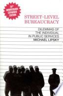 Street-Level Bureaucracy, 30th Ann. Ed.  : Dilemmas of the Individual in Public Service