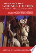 The Year S Best Science Fiction Thirtieth Annual Collection Book PDF