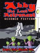 Abby the Last Astronaut