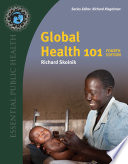 """Global Health 101, Fourth Edition"" by Richard Skolnik"