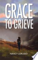 Grace to Grieve
