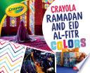 Crayola ® Ramadan and Eid Al-Fitr Colors