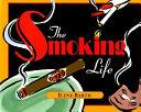 The smoking life