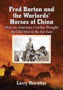 Fred Barton and the WarlordsÕ Horses of China