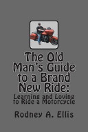 The Old Man s Guide to a Brand New Ride Book