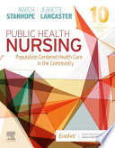"""Public Health Nursing E-Book: Population-Centered Health Care in the Community"" by Marcia Stanhope, Jeanette Lancaster"
