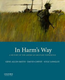 link to In harm's way : a history of the American military experience in the TCC library catalog