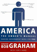 America  the Owner s Manual  Making Government Work For You