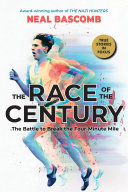 The Race of the Century  The Battle to Break the Four Minute Mile Book