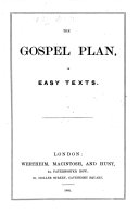 The Gospel Plan, in Easy Texts. [Chosen by Hugh Taylor.]