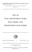 List of War Department Films  Film Strips  and Recognition Film Slides  January 1945