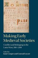 Making Early Medieval Societies